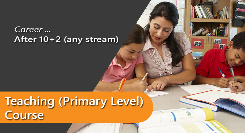 Teaching (Primary Level) Course after 10+2