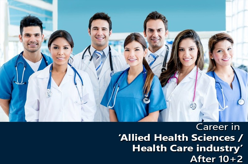 Career in 'Allied Health Sciences or Health Care industry' Course After 10+2