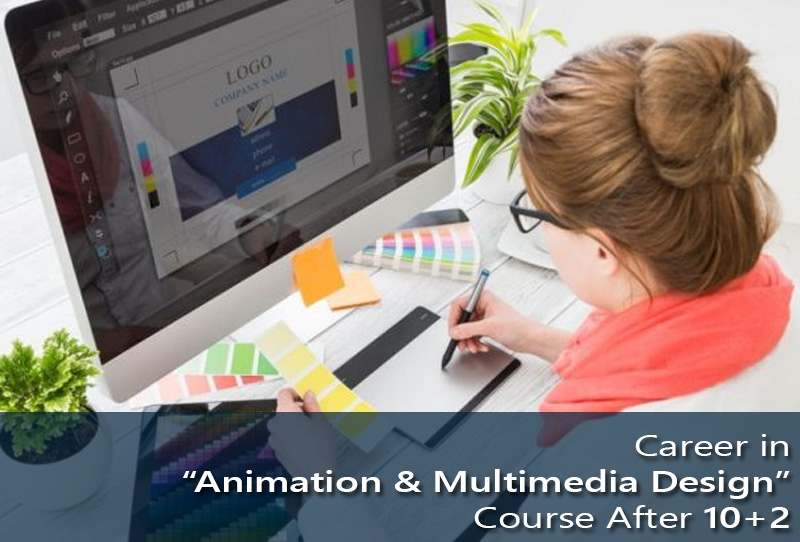 Career in 'Animation & Multimedia Design' Course After 10+2