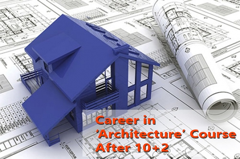 Career in 'Architecture' Course After 10+2