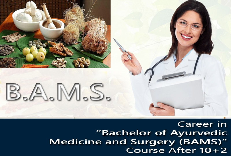 Career in 'Bachelor of Ayurvedic Medicine and Surgery (BAMS)' Course After 10+2