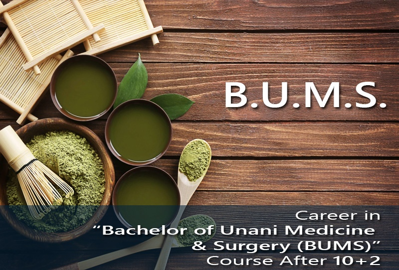 Career in 'Bachelor of Unani Medicine & Surgery (BUMS)' Course After 10+2