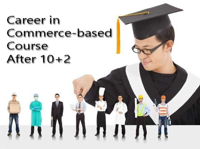 Career in Commerce-based Courses after 10+2