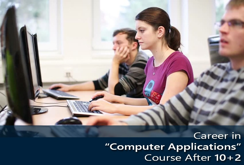 Career in Computer Applications Course After 10+2