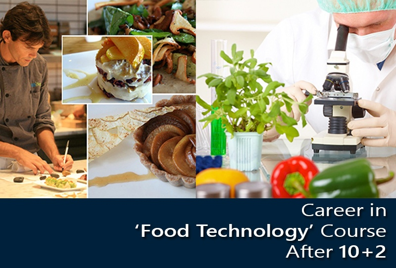 Career in 'Food Technology' Course After 10+2