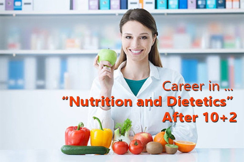 Career in 'Nutrition and Dietetics' Course After 10+2