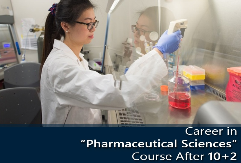 Career in 'Pharmaceutical Sciences' Course After 10+2