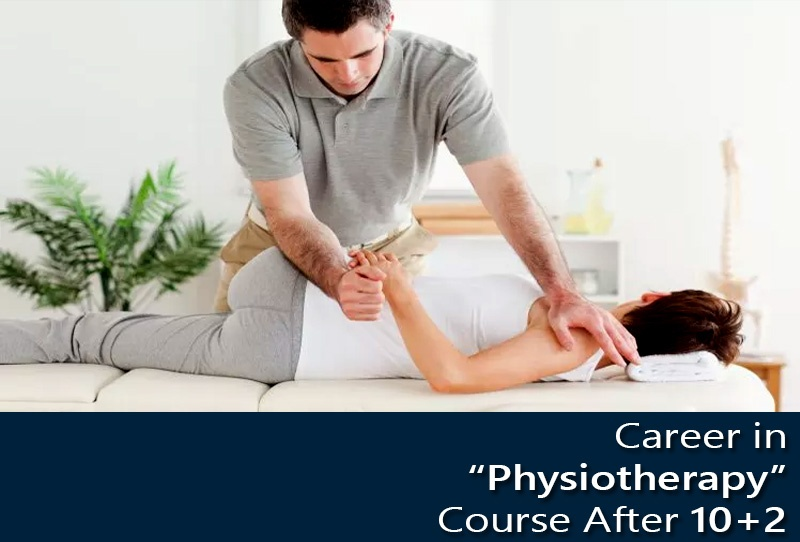 Career in 'Physiotherapy' Course After 10+2