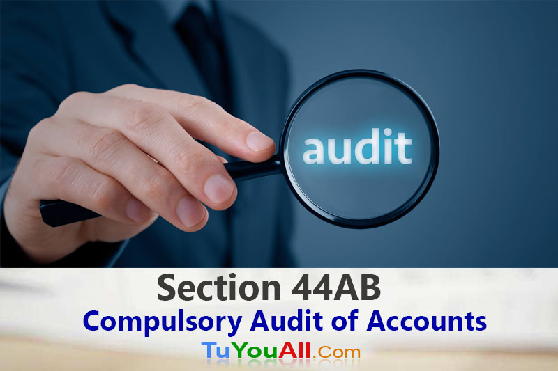 Compulsory Audit of Accounts-Section 44AB