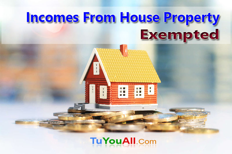 Exempted Incomes from House Property