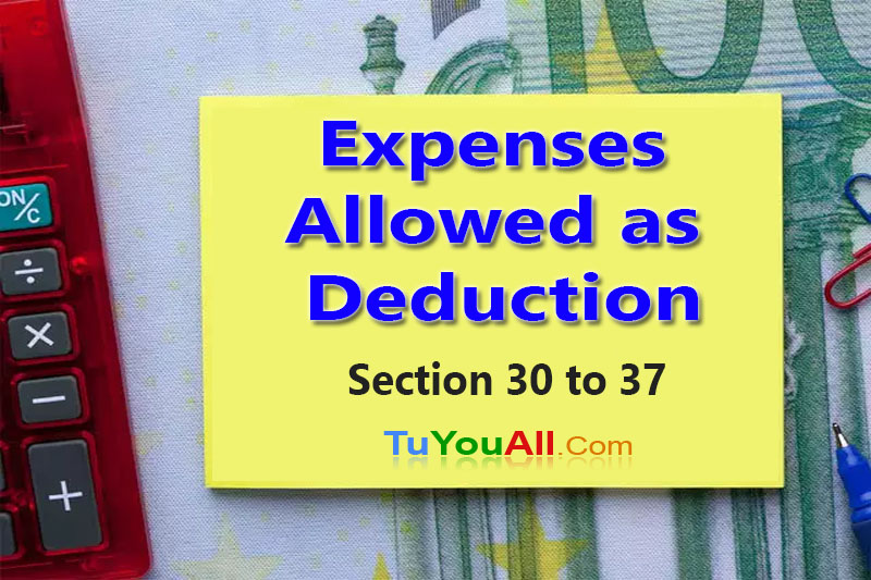 Expenses Allowed as Deduction Section 30 to 37