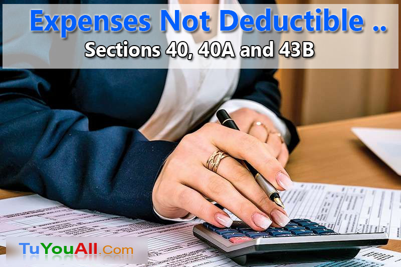 Expenses Not Deductible under Income Tax Act