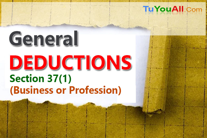 Section 37(1): General Deductions