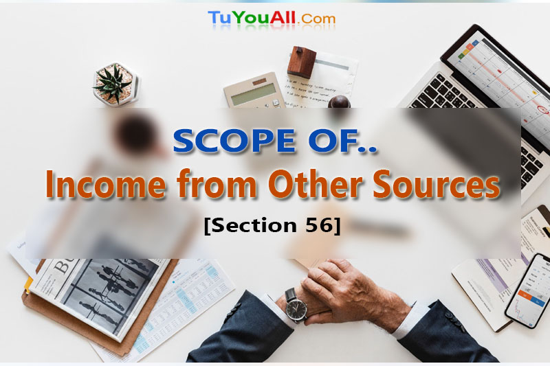Scope of Income from Other Sources -Section-56
