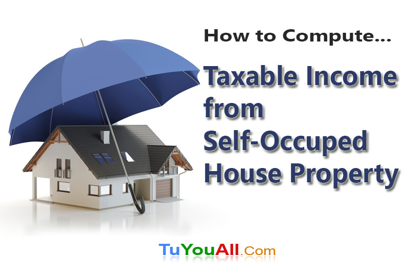 Taxable Income from a Self-Occupied House Property