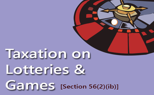 Taxation on Lotteries-Games- Section 56(2)(ib)