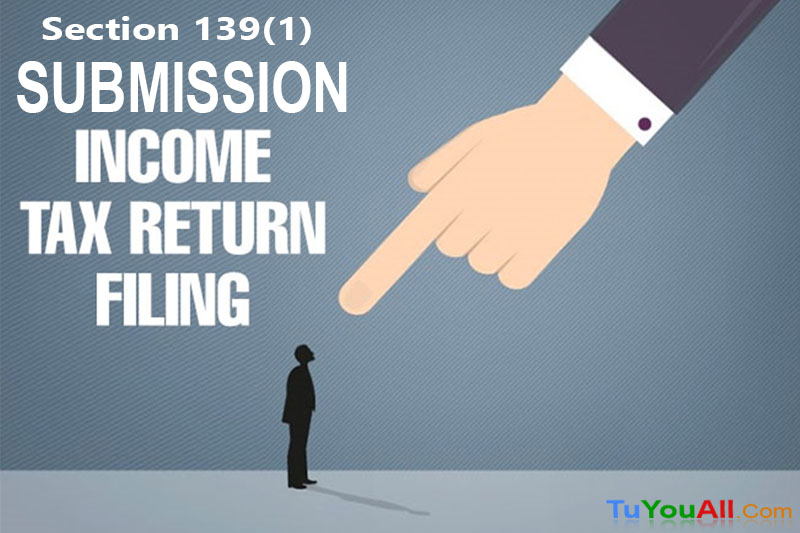 Submission of Return of Income [Section 139(1)]